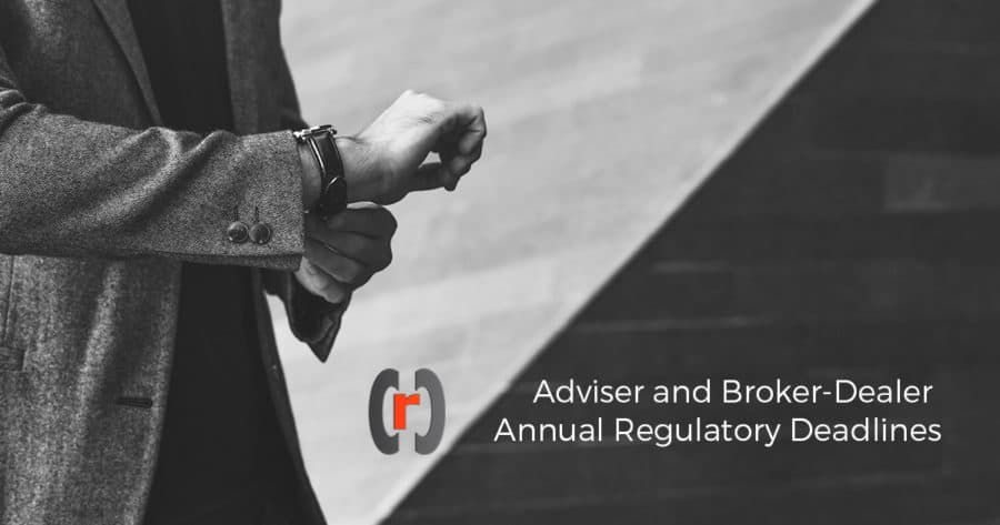 Adviser and Broker-Dealer Annual Regulatory Deadlines
