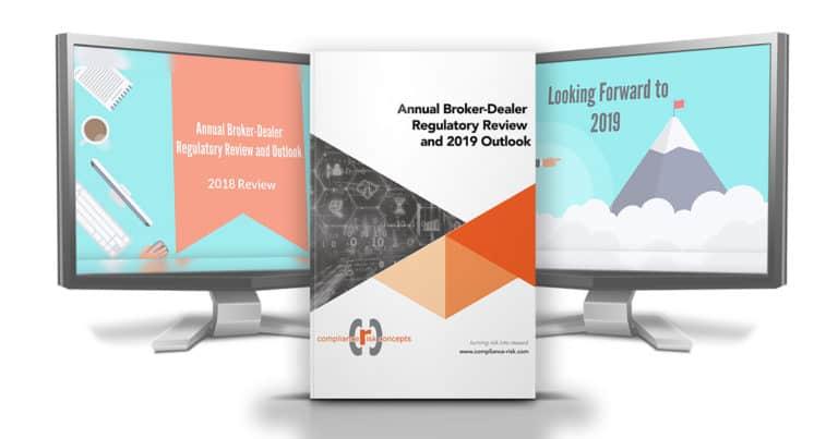 Annual Broker-Dealer Regulatory Review and 2019 Outlook