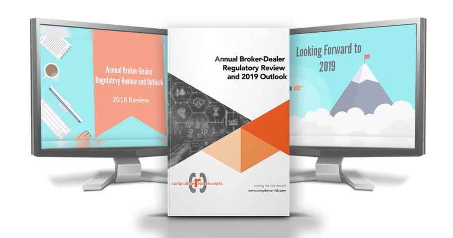 Annual Broker-Dealer Regulatory Review and 2019 Outlook
